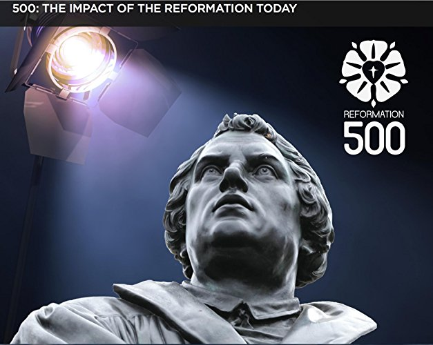 Watch 500: The Impact of the Reformation Today Online