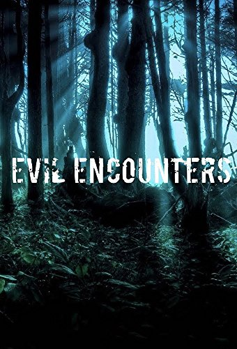 Watch Evil Encounters Online