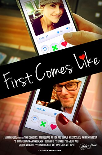 Watch First Comes Like Online