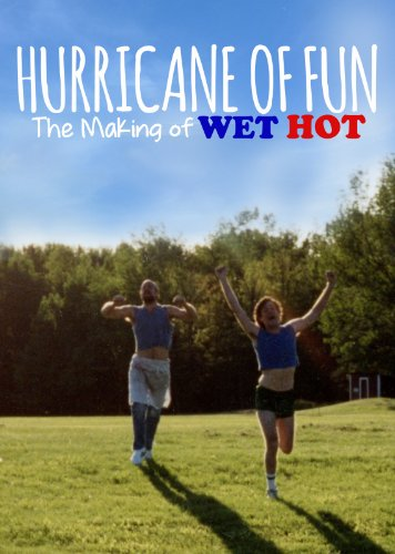 Watch Hurricane of Fun: The Making of Wet Hot Online