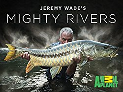Watch Jeremy Wade's Mighty Rivers Online