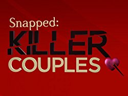 Watch Snapped: Killer Couples Online