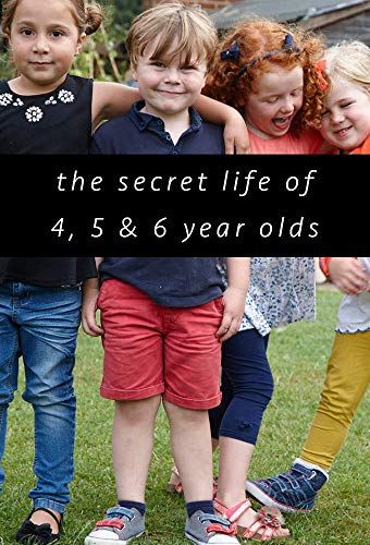 Watch The Secret Life of 4, 5 and 6 Year Olds Online