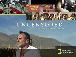 Watch Uncensored with Michael Ware Online